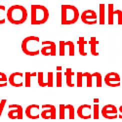 COD Delhi Cantt, Tradesman, Fireman, LDC MTS Jobs